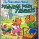 [P] Trouble With Friends [Berenstain Bears]