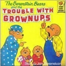 [P] Trouble With Grownups [Berenstain Bears]