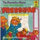 [P] And Too Much Pressure [Berenstain Bears]