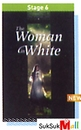 [P] The Woman in White [Oxford Bookworms Library Level 6]