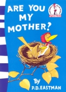 Are You My Mother?:Dr. Seuss