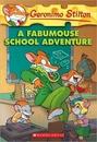 [P]Geronimo Stilton #38: A Fabumouse School Adventure