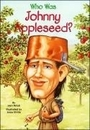 [P]Who Was Johnny Appleseed? [Who was]