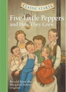 [H] Five Little Peppers and How They Grew [Classic Starts]