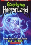 [P] #13 : When the Ghost Dog Howls [Goosebumps Horrorland]