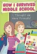 How I survived middle school #12. I Thought We Were Friends! (페이퍼북)