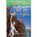 Magic Tree House #51: High Time for Heroes (Hardcover)