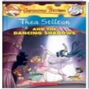 [P] Thea Stilton and the Dancing Shadows [Geronimo Stilton]