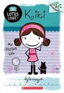 Lotus Lane #1: Kiki: My Stylish Life