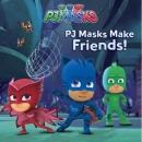 PJ Masks: PJ Masks Make Friends! 출동 파자마 삼총사