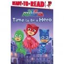 출동 파자마 삼총사 PJ Masks: Time to Be a Hero (Ready to Read level 1)