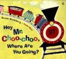 영어동화 Hey Mr. Choo-Choo, Where Are You Going? (CD포함)