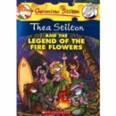 [P] Thea Stilton and the Legend of the Fire Flowers [Geronimo Stilton]